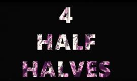 4 Half Halves – ft. Vox